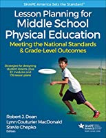 Lesson Planning for Middle School Physical Education: Meeting the National Standards & Grade-level Outcomes (Shape America Set the Standard)
