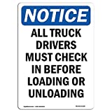 OSHA Notice Sign - Notice All Truck Drivers Must Check in | Choose from: Aluminum, Rigid Plastic or Vinyl Label Decal | Protect Your Business, Work Site, Warehouse & Shop Area |  Made in The USA