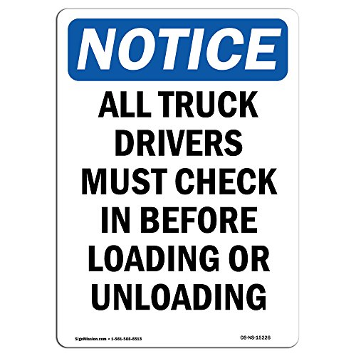 OSHA Notice Signs - Notice All Truck Drivers Must Check in Sign   Extremely Durable Made in The USA Signs or Heavy Duty Vinyl Label   Protect Your Construction Site, Warehouse & Business
