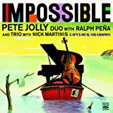 Pete Jolly Duo and Trio. Impossible / 5 O'Clock Shadows