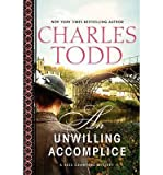 { [ AN UNWILLING ACCOMPLICE (BESS CRAWFORD MYSTERIES (HARDCOVER)) ] } Todd, Charles ( AUTHOR ) Aug-12-2014 Hardcover by  Charles Todd in stock, buy online here