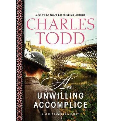 Download { [ AN UNWILLING ACCOMPLICE (BESS CRAWFORD MYSTERIES (HARDCOVER)) ] } Todd, Charles ( AUTHOR ) Aug-12-2014 Hardcover ebook
