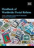 Handbook of Worldwide Postal Reform, Michael A. Crew, Paul R. Kleindorfer, James I., Jr. Campbell, 1847209572