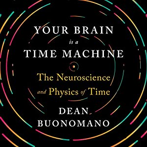 Your Brain Is a Time Machine Audiobook