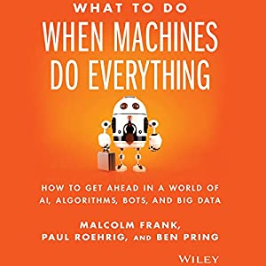 What to Do When Machines Do Everything Audiobook