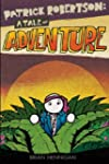 Patrick Robertson: A Tale Of Adventure
