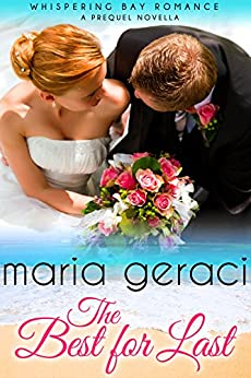 The Best For Last (Whispering Bay Romance Book 4) by [Geraci, Maria]