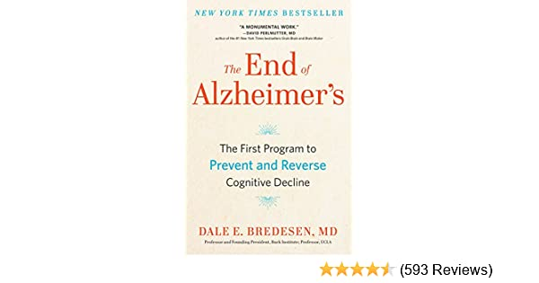 Amazon the end of alzheimers the first program to prevent and amazon the end of alzheimers the first program to prevent and reverse cognitive decline ebook dale bredesen kindle store fandeluxe Images