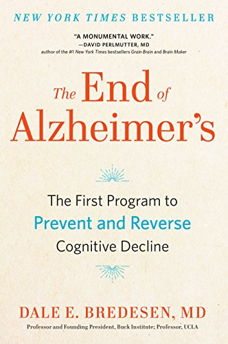 Amazon Charts Most Sold!  The End of Alzheimer's: The First Program to Prevent and Reverse Cognitive Decline by Dale Bredesen