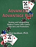 Advanced Advantage Play: Beating and Safeguarding Modern Casino Table Games, Side Bets and Promotions