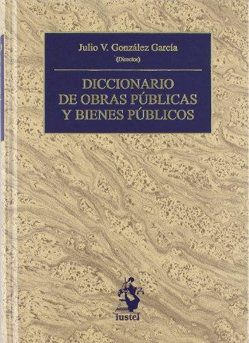 DICCIONARIO DE OBRAS PÚBLICAS Y BIENES PÚBLICOS