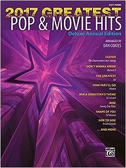 2017 Greatest Pop & Movie Hits: Easy Piano: Dan Coates
