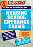 How to Prepare for the Nursing School Entrance Exam (Barron's How to Prepare for the Nursing School Entrance Exams) by Corinne Grimes (1998-08-03)