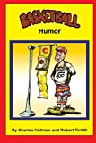 Basketball Humor (Sports Humor) (Volume 1)