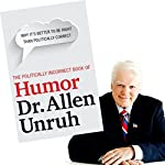 The Politically Incorrect Book of Humor | Dr. Allen Unruh