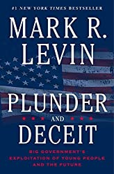 Plunder and Deceit by Mark R. Levin (2015-08-04)