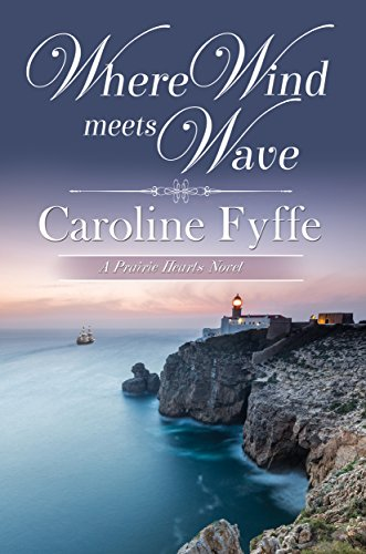 - Where Wind Meets Wave (A Prairie Hearts Novel Book 6)