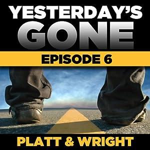 Yesterday's Gone: Season 1 - Episode 6 Audiobook