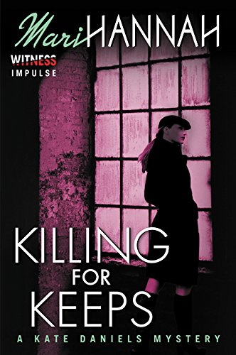 Killing for Keeps: A Kate Daniels Mystery (Kate Daniels Mysteries)