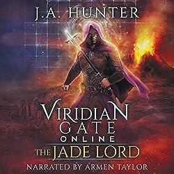 Viridian Gate Online: The Jade Lord: A litRPG Adventure