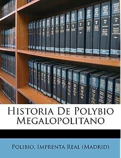 Historia De Polybio Megalopolitano (Spanish Edition)