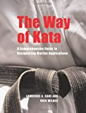 img - for The Way of Kata: A Comprehensive Guide for Deciphering Martial Applications book / textbook / text book