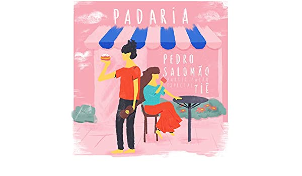 Padaria (Participação especial de Tiê) by Pedro Salomão on Amazon Music - Amazon.com