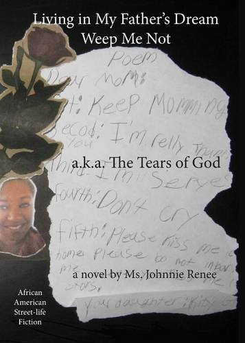 Download Living in My Father's Dream: Weep Me Not: A.K.A. the Tears of God pdf epub