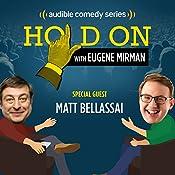 Ep. 18: Matt Bellassai out of the Closet (Hold On with Eugene Mirman) | Eugene Mirman, Matt Bellassai