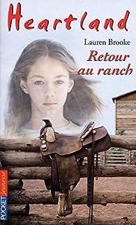 Heartland, Tome 40 : Retour au ranch par Lauren Brooke