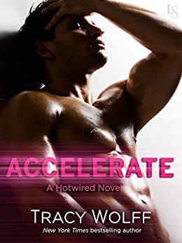 Accelerate: A Hotwired Novel by [Wolff, Tracy]