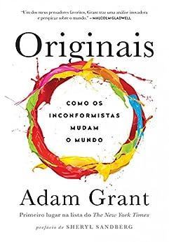 Originais: Como os inconformistas mudam o mundo por [Grant, Adam]