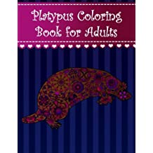 Platypus Coloring Book for Adults: Adult coloring book with platypus animals, extreme detail rosettes, hearts, stars, geometric motifs, pretty flowers, intricate swirls, paisley shapes, complex damask patterns, fun and detailed designs featuring cute and amazing duck billed platypuses.