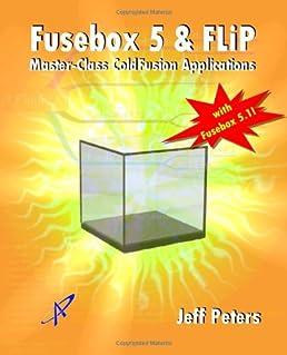 51bA2xBkPgL._SX258_BO1204203200_ fusebox 5 & flip master class coldfusion applications jeff fusebox coldfusion at crackthecode.co