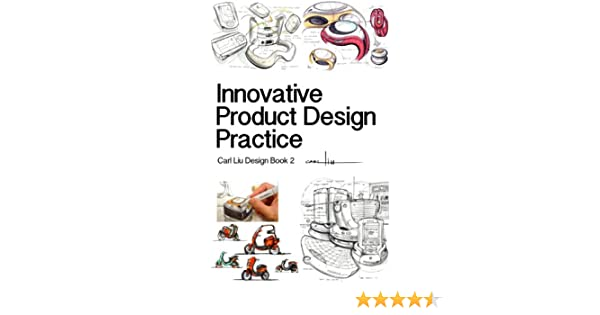 innovative product design practice kindle edition by carl liu