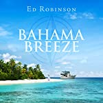 Bahama Breeze: Trawler Trash, Book 5 | Ed Robinson