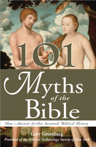 101 Myths of the Bible: How Ancient Scribes Invented Biblical History pdf