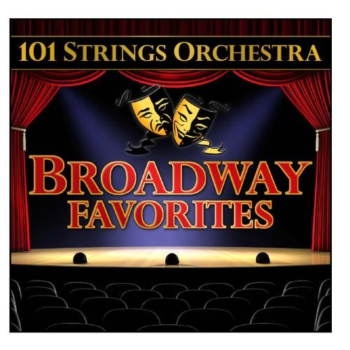 101 Strings Orchestra Broadway Favorites