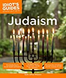 Judaism: An Introduction to Jewish Beliefs and History (Idiot's Guides)