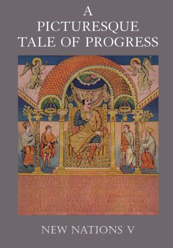 A Picturesque Tale of Progress: New Nations V (Volume 5)