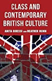 Class and Contemporary British Culture, Anita Biressi, Heather Nunn, 0230240569