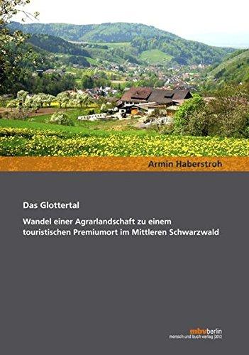 Das Glottertal – Wandel einer Agrarlandschaft zu einem touristischen Premiumort im Mittleren Schwarzwald