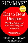Summary: Eat to Beat Disease: The New Science of How Your Body Can Heal Itself