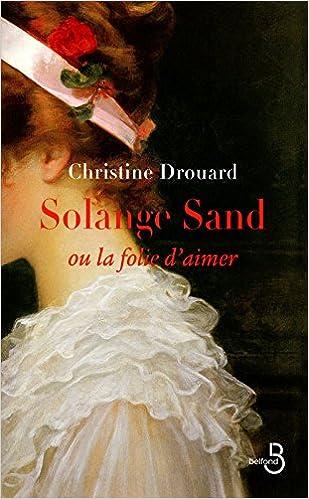 Livre gratuits Solange Sand, la folie d'aimer pdf, epub ebook