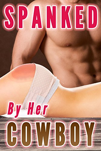 Romantic cowboy spank stories