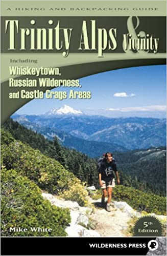 Trinity Alps & Vicinity: Including Whiskeytown, Russian Wilderness ...
