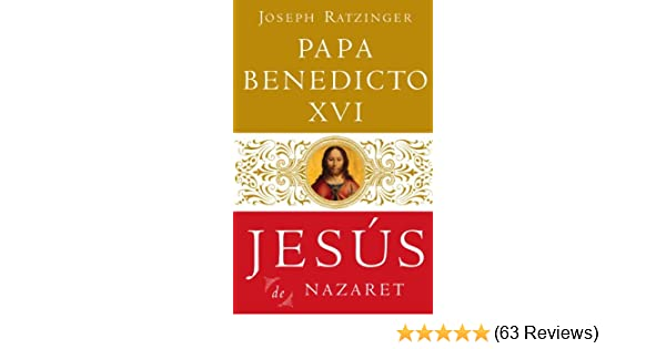Jesús De Nazaret (Spanish Edition) - Kindle edition by Joseph Ratzinger, Papa Benedicto XVI. Religion & Spirituality Kindle eBooks @ Amazon.com.
