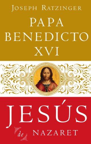 Jesús De Nazaret (Spanish Edition) by [Ratzinger, Joseph, Papa Benedicto XVI