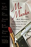 Ms. Murder: The Best Mysteries Featuring Women Detectives, by the Top Women Writers