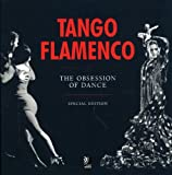 Tango & Flamenco : Special Edition: The Obsession of Dance